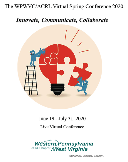 [The WPWVC/ACRL Virtual Spring Conference 2020 / Innovate, Communicate, Collaborate / June 19 - July 31, 2020 / Live Virtual Conference / WPWVC/ACRL Logo with tagline